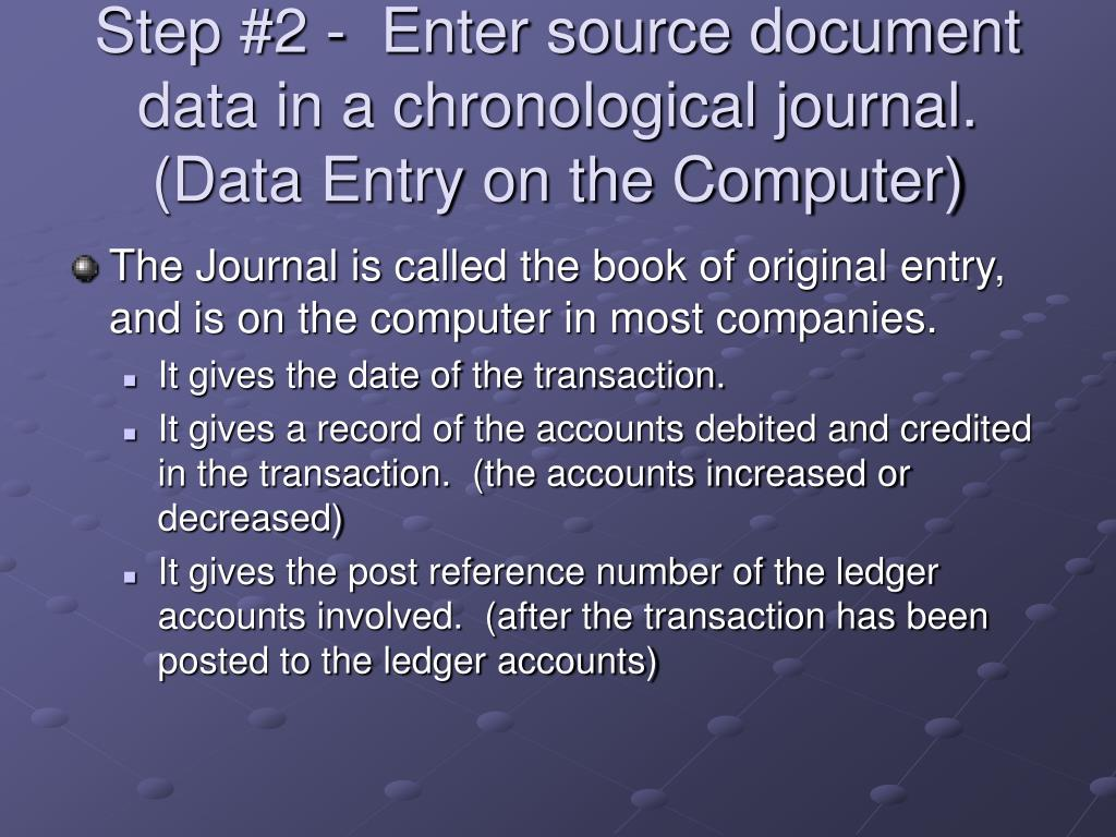 Step #2 -  Enter source document data in a chronological journal.  (Data Entry on the Computer)