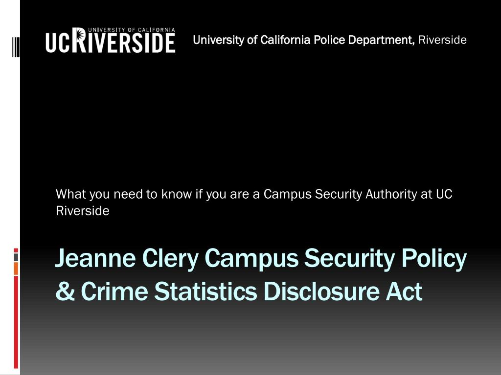 what you need to know if you are a campus security authority at uc riverside l.