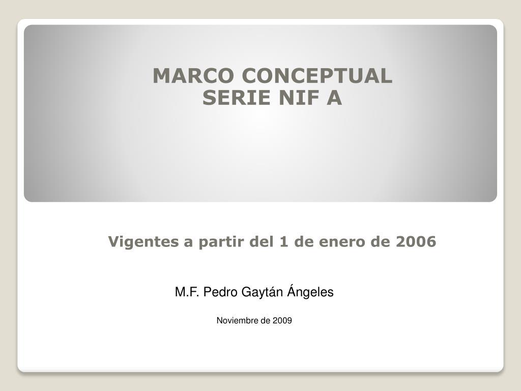marco conceptual serie nif a vigentes a partir del 1 de enero de 2006 l.