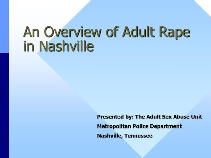 An overview of adult rape in nashville