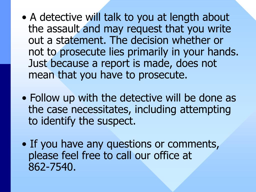 A detective will talk to you at length about