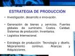 estrategia de producci n