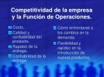 competitividad de la empresa y la funci n de operaciones