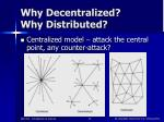why decentralized why distributed