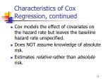 characteristics of cox regression continued
