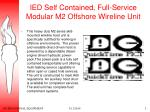 ied self contained full service modular m2 offshore wireline unit