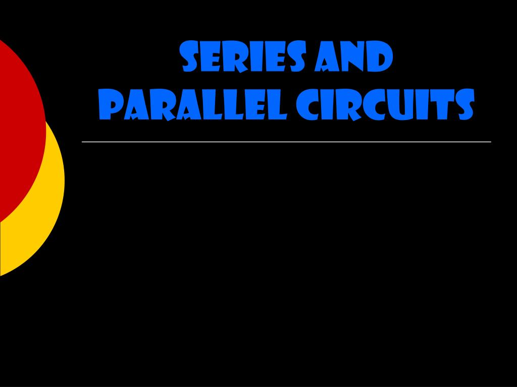 series and parallel circuits l.