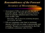 reasonableness of the forecast accuracy of measurement