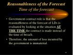 reasonableness of the forecast time of the forecast