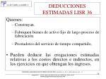 deducciones estimadas lisr 36