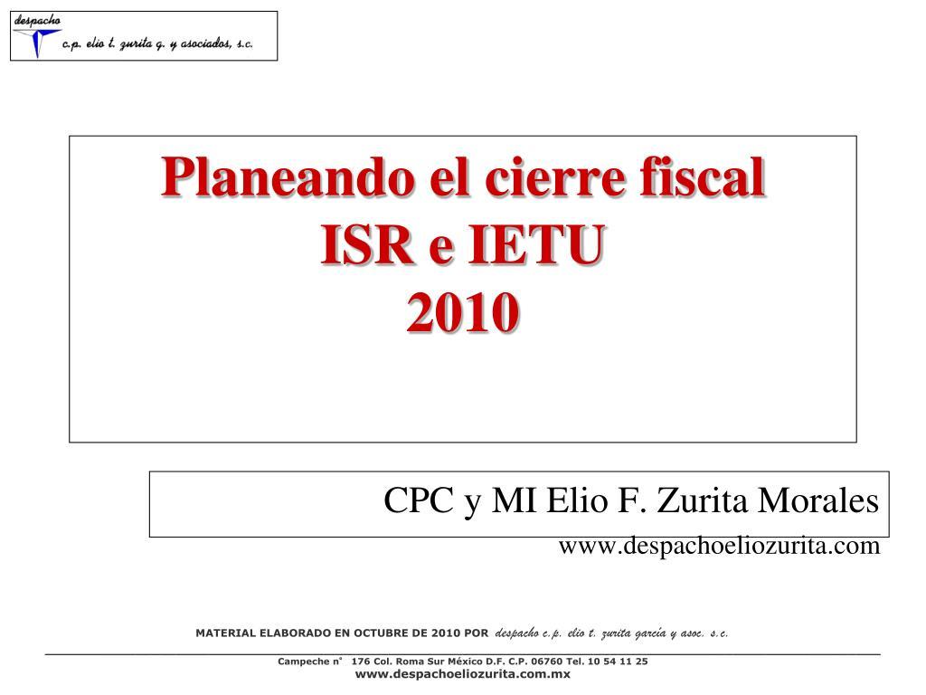 planeando el cierre fiscal isr e ietu 2010 l.