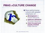 pmas culture change