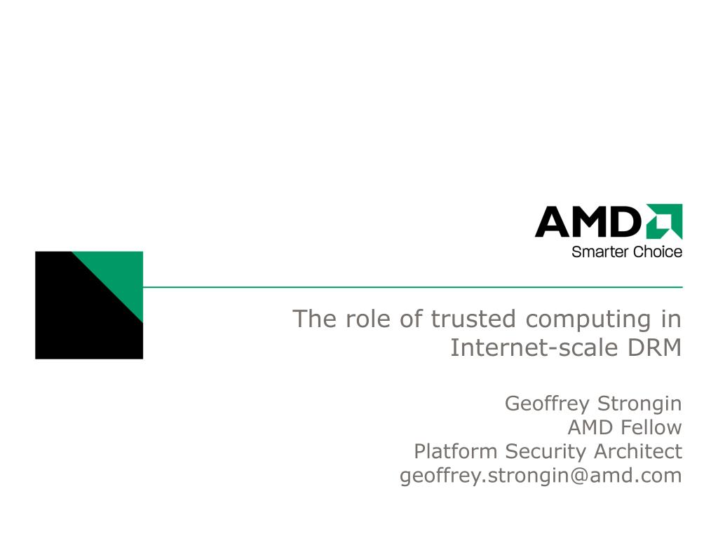 the role of trusted computing in internet scale drm l.
