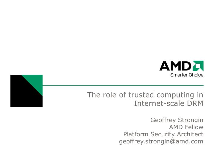 The role of trusted computing in internet scale drm