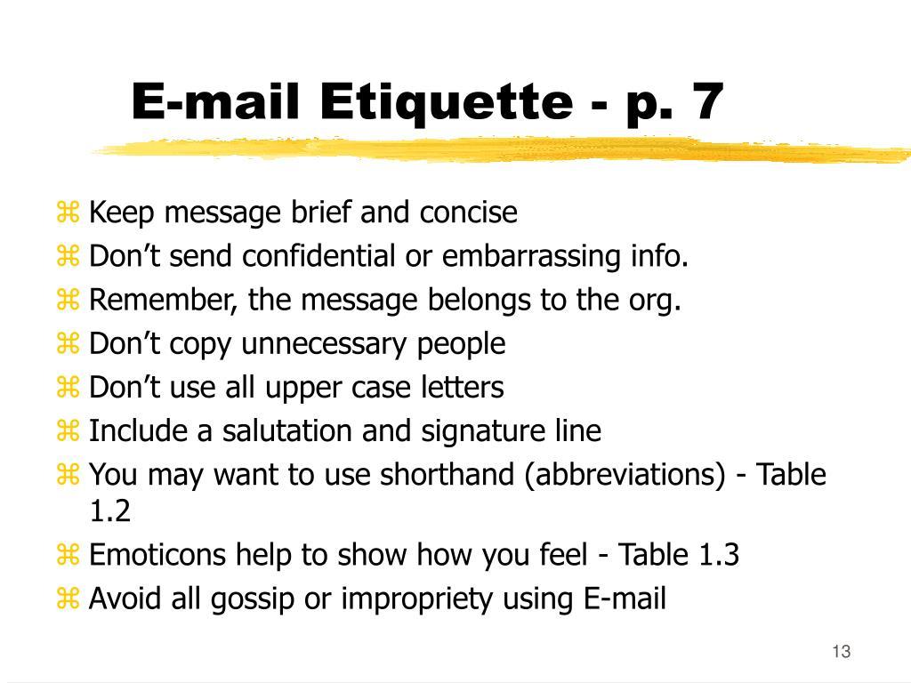 E-mail Etiquette - p. 7