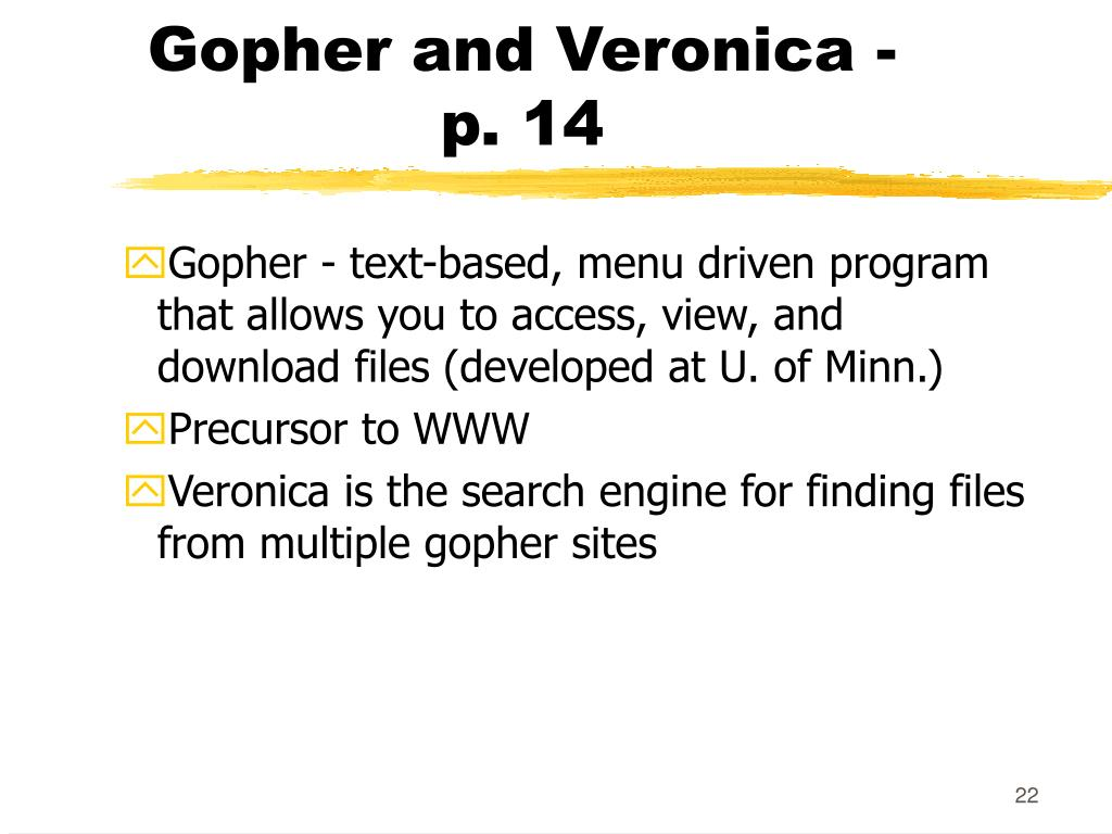 Gopher and Veronica -