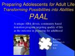 preparing adolescents for adult life transforming possibilities into abilities paal