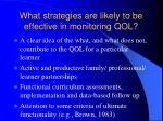 what strategies are likely to be effective in monitoring qol