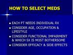 how to select meds