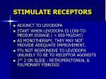 stimulate receptors