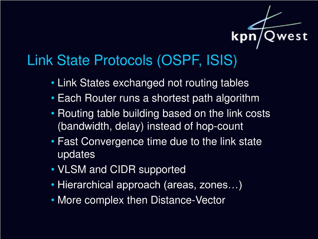 Link State Protocols (OSPF, ISIS)