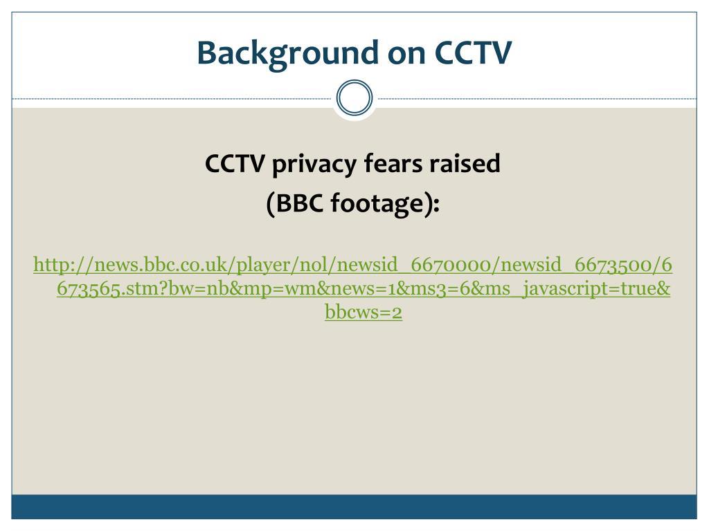 Background on CCTV