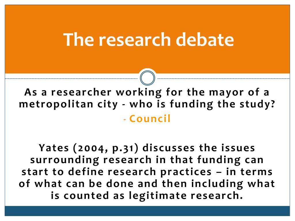 The research debate