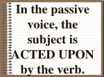 in the passive voice the subject is acted upon by the verb