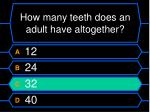 how many teeth does an adult have altogether1