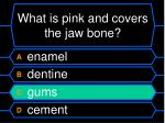 what is pink and covers the jaw bone1
