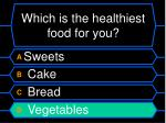 which is the healthiest food for you1