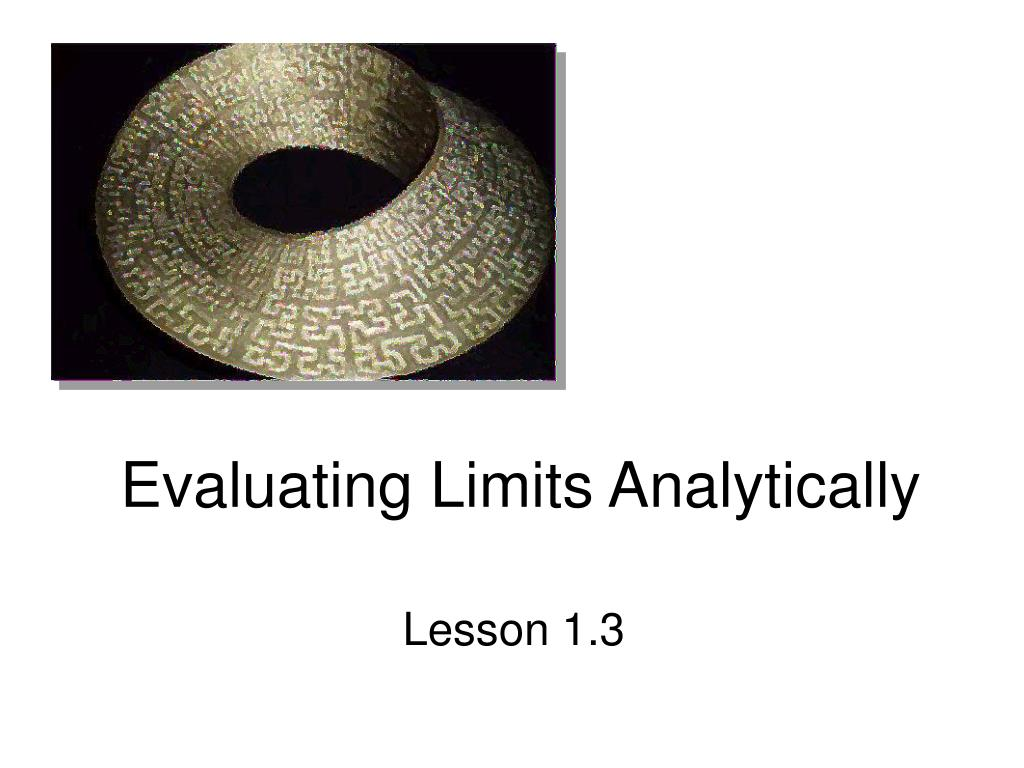 evaluating limits analytically l.