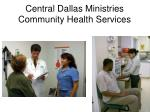 central dallas ministries community health services