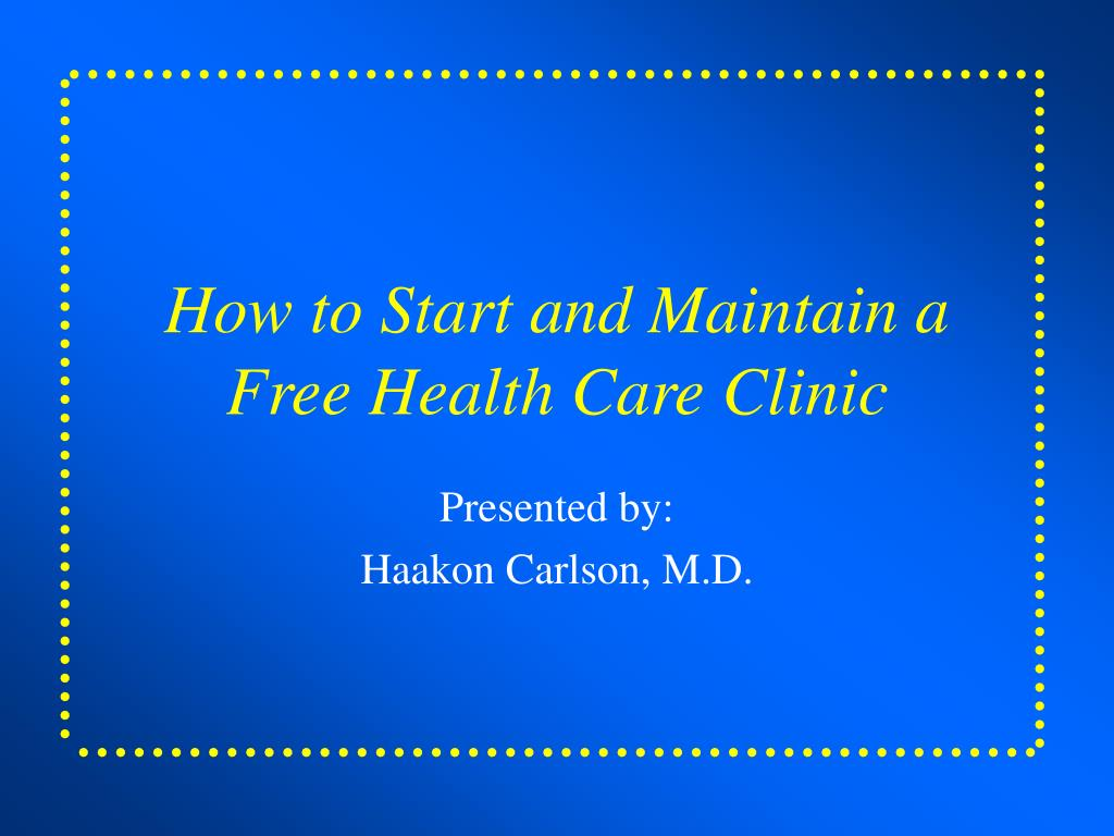 how to start and maintain a free health care clinic l.