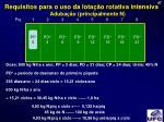 requisitos para o uso da lota o rotativa intensiva