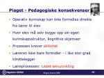 piaget pedagogiske konsekvenser