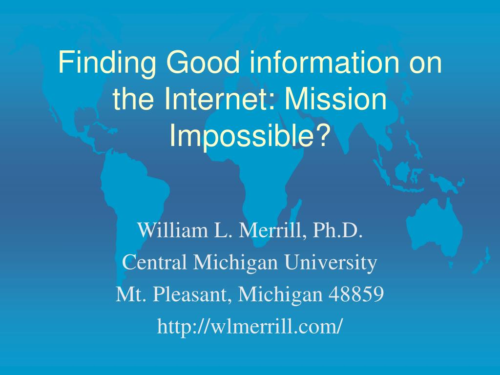 finding good information on the internet mission impossible l.