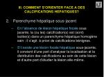 iii comment s orienter face a des calcifications hepatiques17