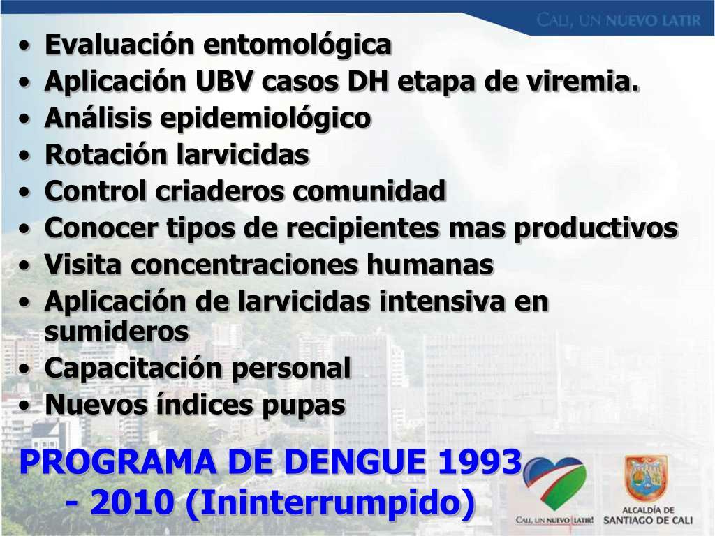 PROGRAMA DE DENGUE 1993 - 2010 (Ininterrumpido)