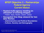 mtep objective 3 partnerships federal agency current status16