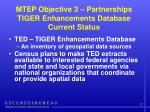 mtep objective 3 partnerships tiger enhancements database current status