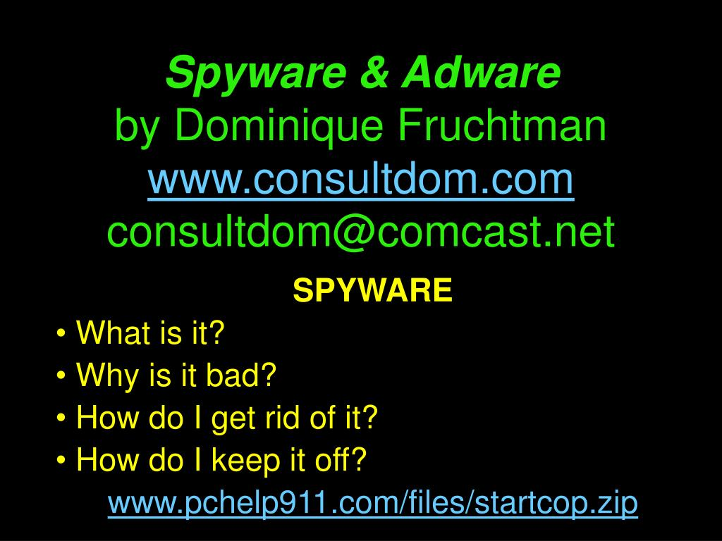 spyware adware by dominique fruchtman www consultdom com consultdom@comcast net l.