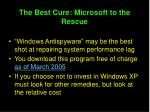 the best cure microsoft to the rescue