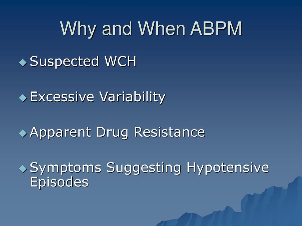 Why and When ABPM