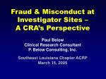 fraud misconduct at investigator sites a cra s perspective