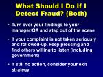 what should i do if i detect fraud both