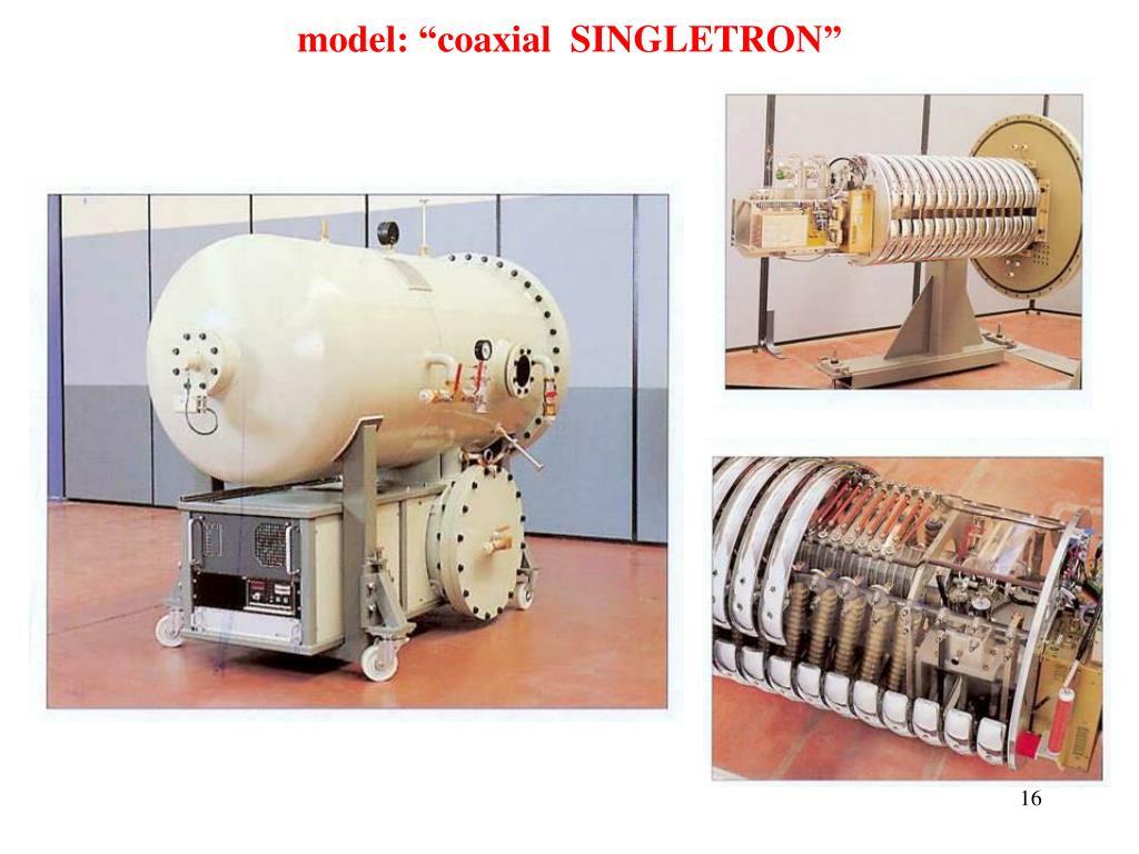 "model: ""coaxial  SINGLETRON"""