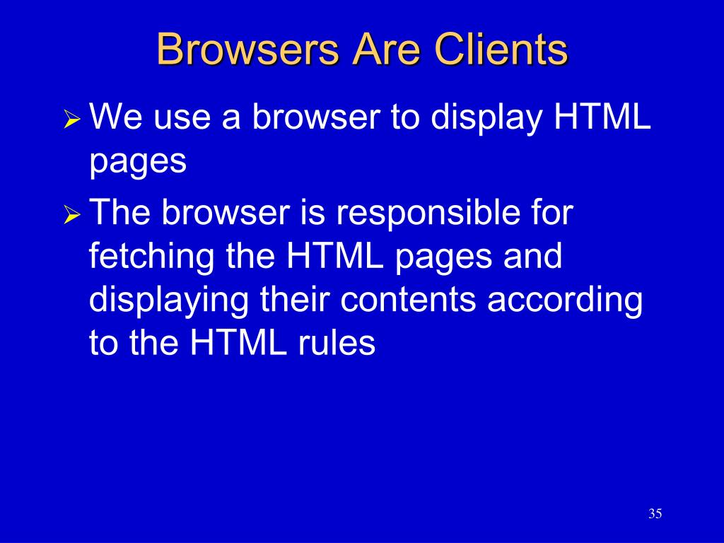 Browsers Are Clients