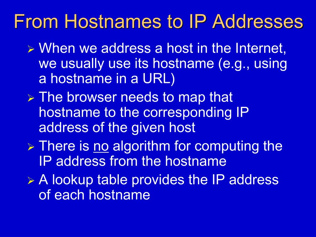 From Hostnames to IP Addresses