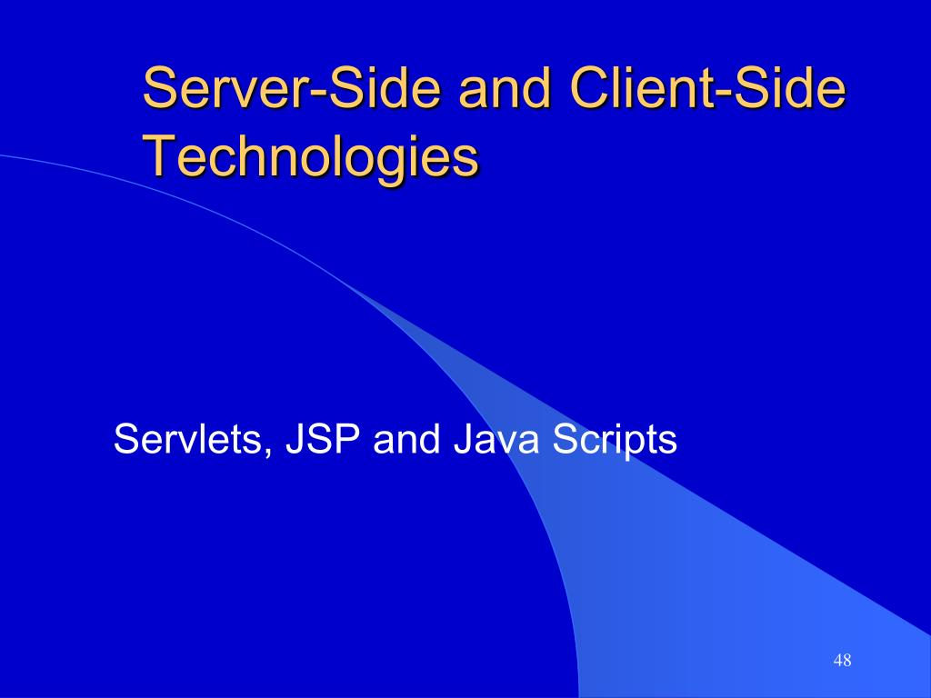 Server-Side and Client-Side Technologies